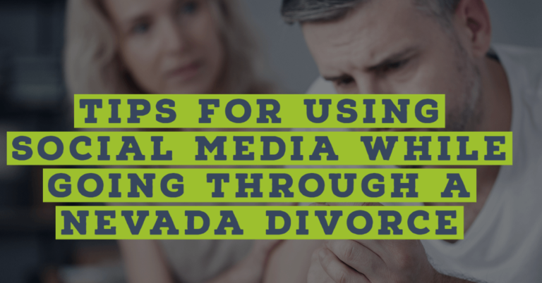 Tips For Using Social Media While Going Through A Nevada Divorce